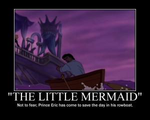 ... favorite Little Mermaid motivational Poster...click for bigger image