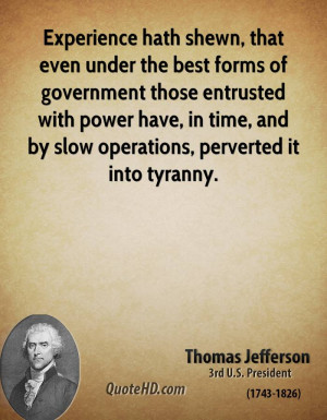 thomas jefferson quote experience hath shewn that even under the best