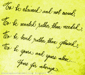 Handwritten Quotes: To Be Claimed and Not Owned