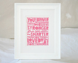Winnie the Pooh Quote You Are Braver than You by rawartletterpress, $ ...