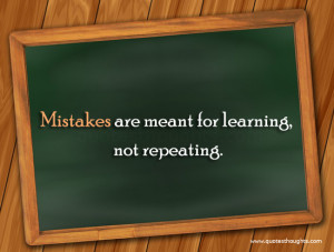 Quotes About Learning From Your Mistakes Mistakes quotes mistakes are