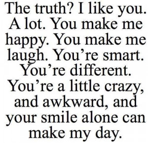 you make me laugh youre smart youre different youre a little crazy ...