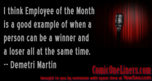 Employee of the month is an example of being a winner and a loser at ...