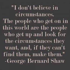 Quotes + Thoughts | George Bernard Shaw taking ownership of destiny