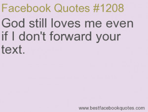 ... if I don't forward your text.-Best Facebook Quotes, Facebook Sayings