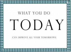 Improve Your Tomorrow Quotes About Life