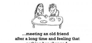 Happiness is, meeting an old friend.