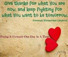 Give thanks quote via Paying it forward one day at a time on Facebook ...