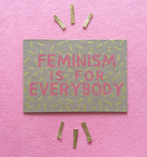 Feminism is for Everybody - bell hooks quote pink/gold 4x6 screenprint