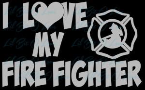Love My Fire Fighter Vinyl Car Decal - Fire Fighter Fireman ...