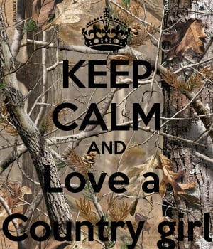 KEEP CALM AND Love a Country girl
