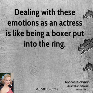 Dealing with these emotions as an actress is like being a boxer put ...