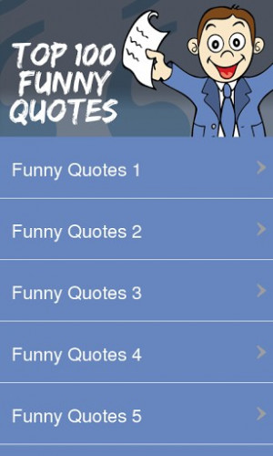View bigger - Top 100 Funny Quotes for Android screenshot