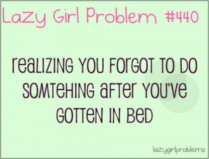 ... Quotes, I M, Lazy Girls Problems, Girls Probs, Beds Problems, Lazy