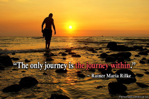 "Inspirational Quote: ""The only journey is the journey within ..."