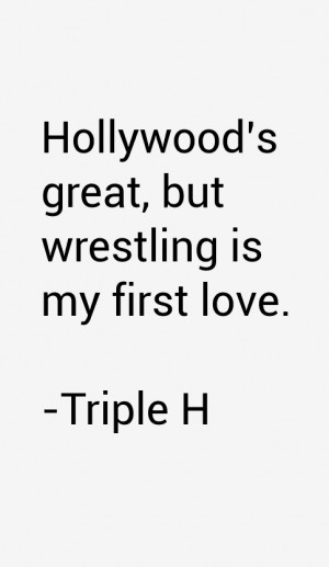Triple H Quotes amp Sayings