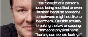 Rickey Gervais quote on Offending People