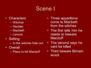 Scene I Characters –Witches –Hectate –Macbeth –Lennox Setting ...