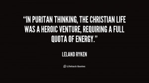 In Puritan thinking, the Christian life was a heroic venture ...
