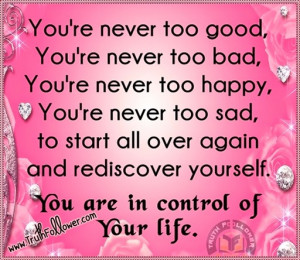 Rediscover Yourself Quotes, YOU are in control of YOUR life