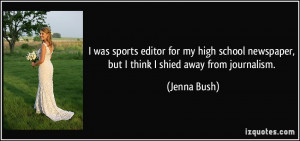 was sports editor for my high school newspaper, but I think I shied ...