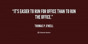 quote-Thomas-P.-ONeill-its-easier-to-run-for-office-than-27870.png