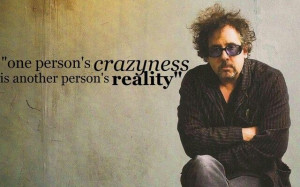 One person's crazyness is another person's REALITY