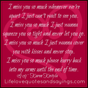 just wanna squeeze you so tight and never let you go. I miss you ...
