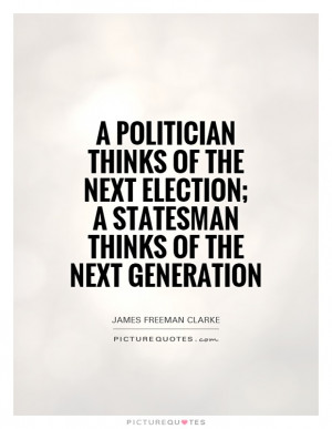 ... -next-election-a-statesman-thinks-of-the-next-generation-quote-1.jpg
