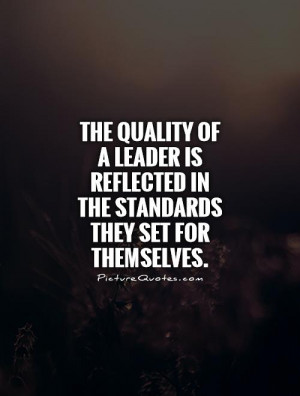 ... is reflected in the standards they set for themselves Picture Quote #1