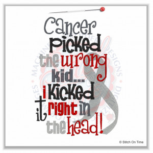 4926 Sayings : Cancer Picked The Wrong Kid 5x7