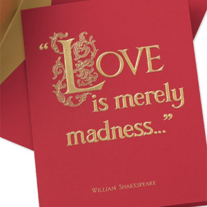 Related Keywords : Love , madness , William Shakespeare , quotes ...