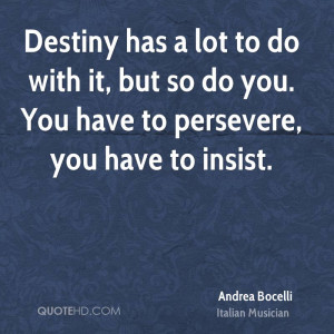 ... do with it, but so do you. You have to persevere, you have to insist