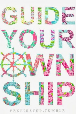 ... Lilly Pulitzer Quotes, Ships Quotes, Preppy Quotes, Quotable Quotes