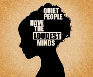 Quiet people have the loudest minds ~ #poster #taolife