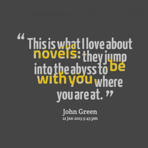 Quotes Picture: this is what i love about novels: they jump into the ...