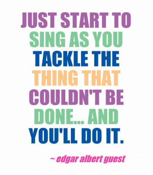 ... couldn't be done -- #poem #quote from Edgar Albert Guest #inspiration
