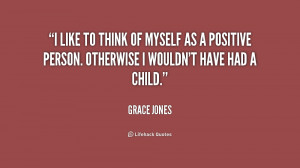 quote-Grace-Jones-i-like-to-think-of-myself-as-5-187255.png