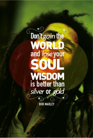 bob marley, gain, gold, life, lose, loss, quote, silver, soul, text ...