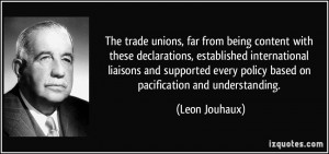 The trade unions, far from being content with these declarations ...
