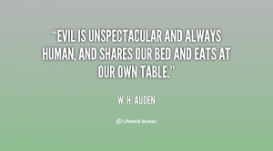 Evil is unspectacular and always human, and shares our bed and eats at ...