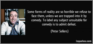 Some forms of reality are so horrible we refuse to face them, unless ...