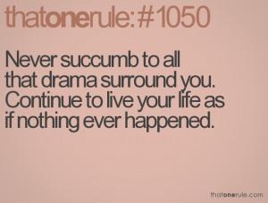 words of wisdom - I hate drama