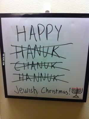 HappyHanukChanukHannukJewish Christmas!