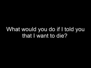 depression sad suicidal suicide quotes alone ask crying dying sadness ...