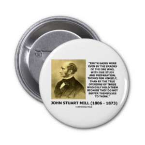 John Stuart Mill Truth Gains More Think Quote Button
