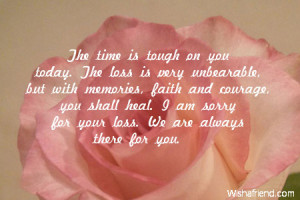 ... you shall heal. I am sorry for your loss. We are always there for you