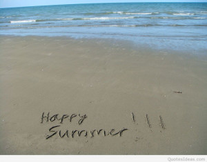 It's summer now, Happy summer messages, cards and quotes for ...