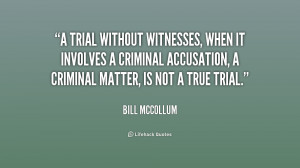 trial without witnesses, when it involves a criminal accusation, a ...
