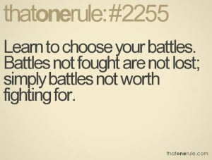 Choose your battles